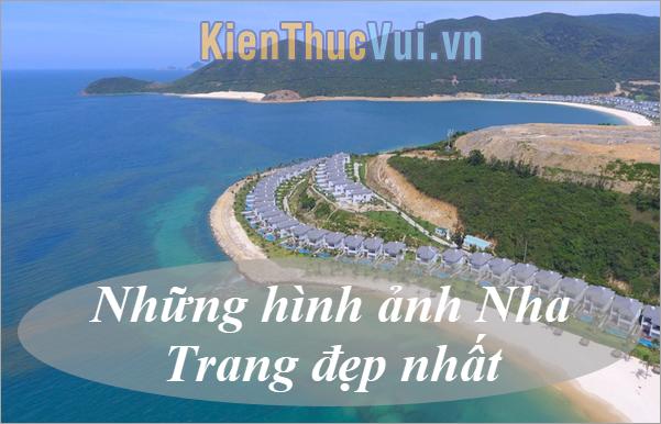 Những hình ảnh Nha Trang đẹp nhất, cảnh đẹp ở Nha Trang không thể bỏ lỡ