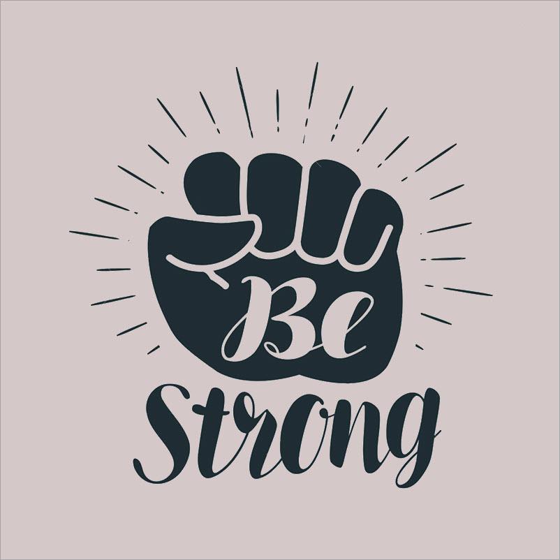 Hình ảnh cổ vũ mạnh mẽ Be Strong