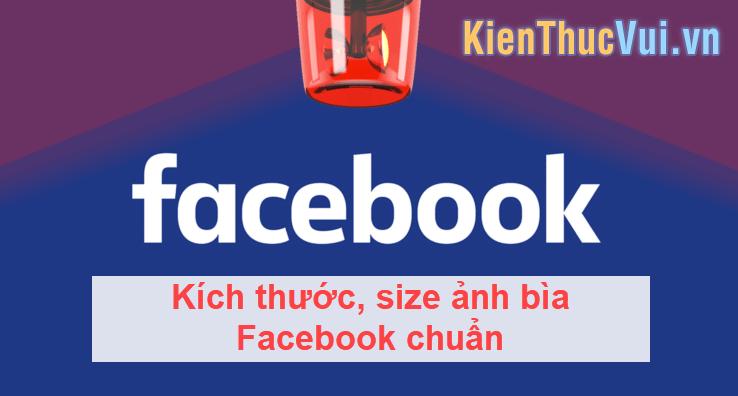 Kích thước, size ảnh bìa Facebook chuẩn