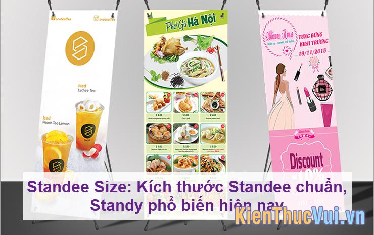 Standee Size Kích thước Standee chuẩn, Standy phổ biến hiện nay