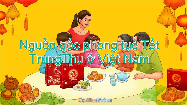 Tết Trung Thu là gì? Nguồn gốc phong tục, ý nghĩa tết Trung thu ở Việt Nam