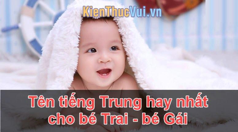 Tổng hợp các tên tiếng Trung hay nhất cho Nam, Nữ, bé Trai, bé Gái