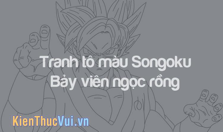 Tranh tô màu Songoku 7 viên ngọc rồng đẹp