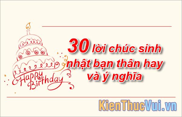 30 lời chúc sinh nhật bạn thân hay và ý nghĩa