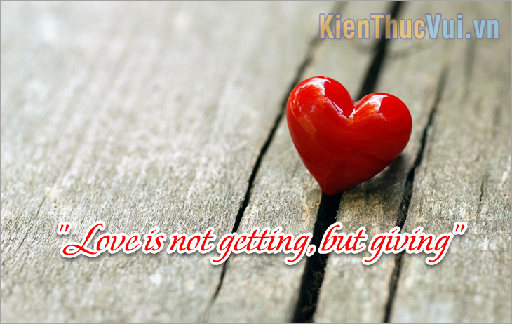 Love is not getting, but giving