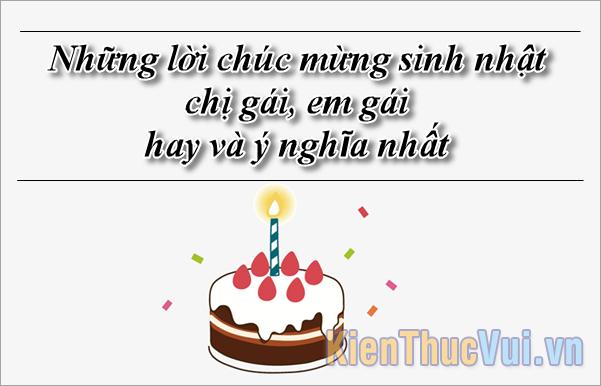 Những lời chúc mừng sinh nhật chị gái, em gái hay ý nghĩa nhất