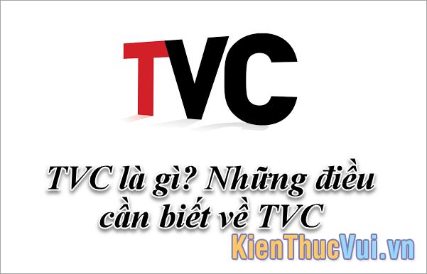 TVC là gì? Những điều cần biết về TVC quảng cáo