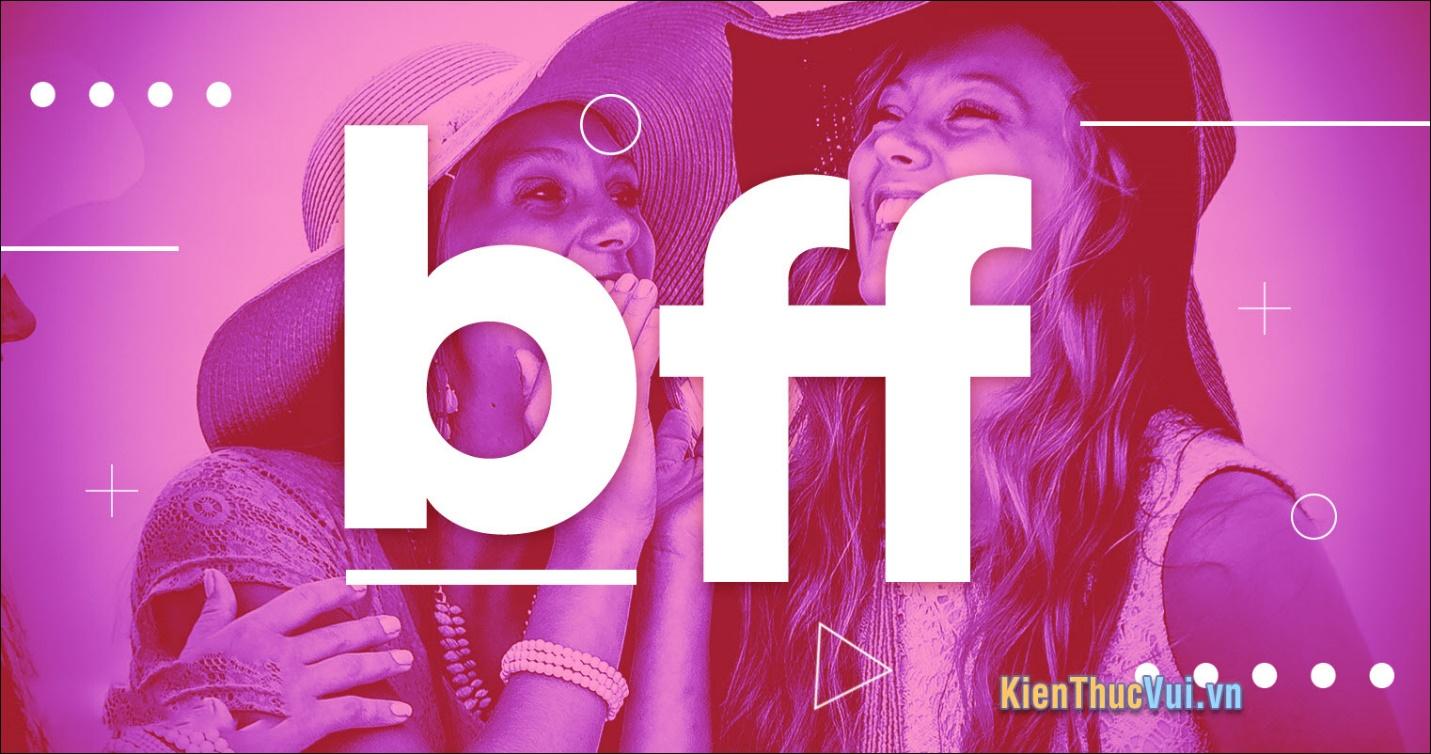 BFF trên facebook là gì