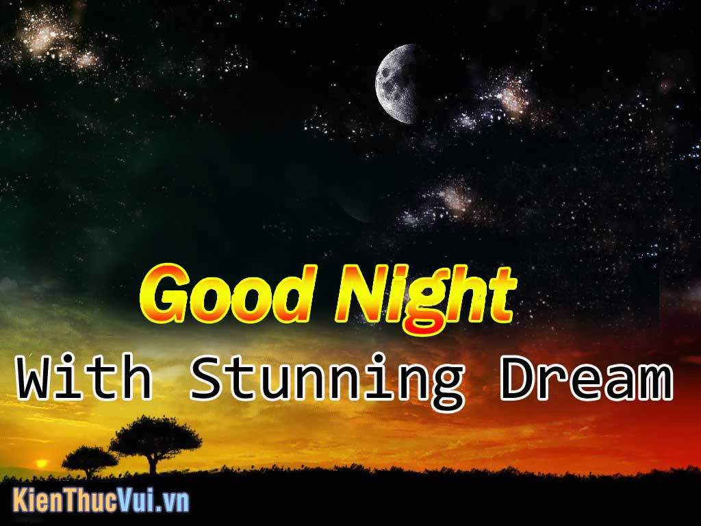 Good Night with stunning dream