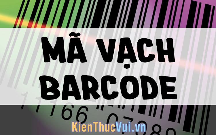 Mã vạch Barcode là gì? Những kiến thức cần biết về Barcode
