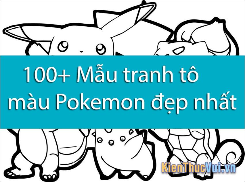 100+ Mẫu tranh tô màu Pokemon đẹp nhất