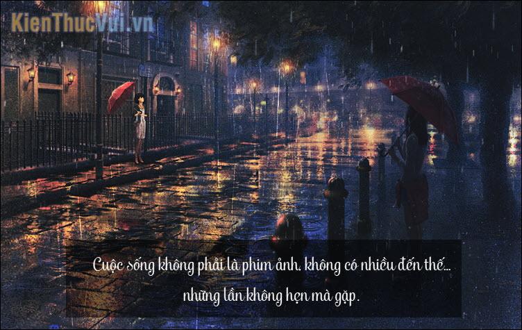 Cuộc sống không phải là phim ảnh, không có nhiều đến thế những lần không hẹn mà gặp
