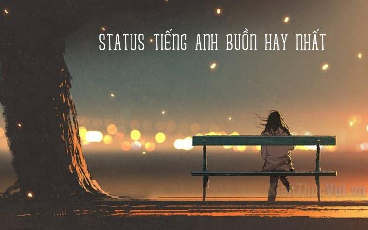Status, stt tiếng Anh buồn hay nhất
