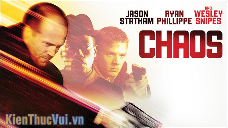 Chaos – Hỗn loạn (2005)