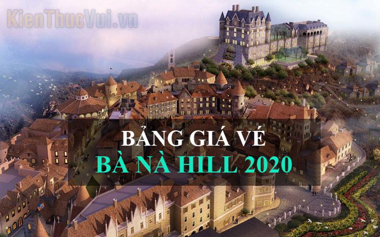 Bảng giá vé Bà Nà Hill 2020 mới nhất