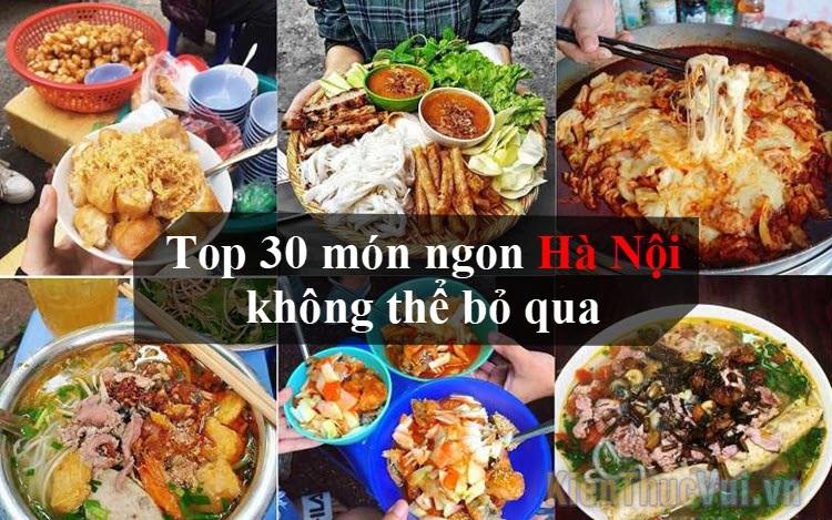 Top 30 món ngon Hà Nội không thể bỏ qua