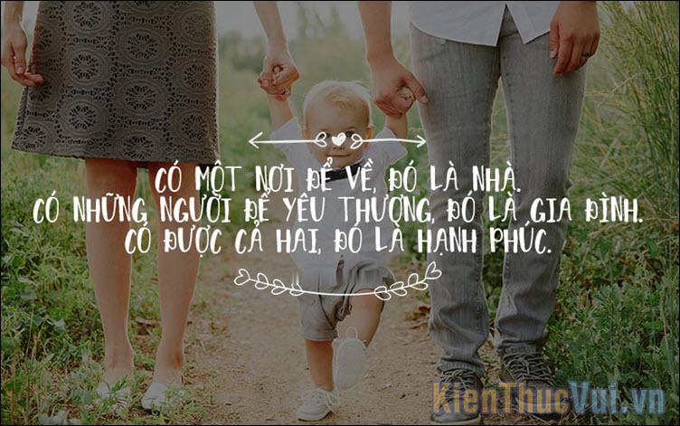 Có một nơi để về, đó là nhà Có những người để yêu thương, đó là gia đình