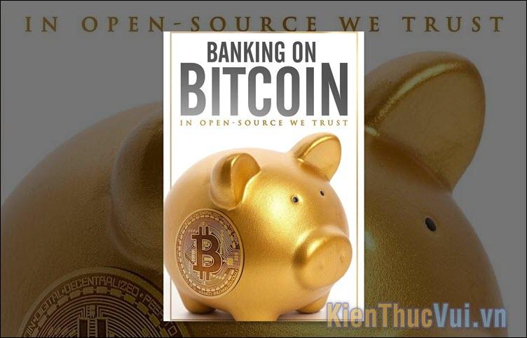 Banking on Bitcoin – Ngân hàng Bitcoin (2016)